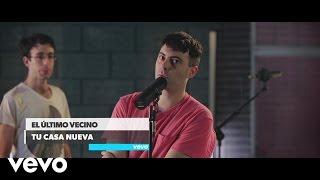 El Último Vecino - Tu Casa Nueva - Vevo DSCBR (Live)