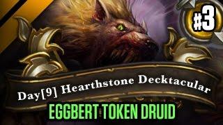 Day[9] HearthStone Decktacular #140 - Eggbert Token Druid P3