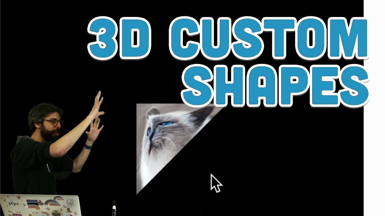 18 8: 3D Custom Shapes - WebGL and p5 js Tutorial