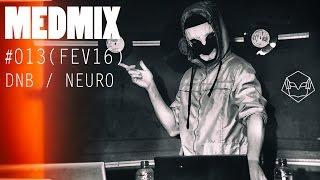 MEDMIX #13 DNB / NEURO (FEV16)