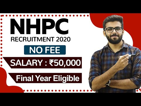 NHPC Recruitment 2020 | Salary ₹50,000 | Final year Eligible | NO Fee | Latest Jobs 2020