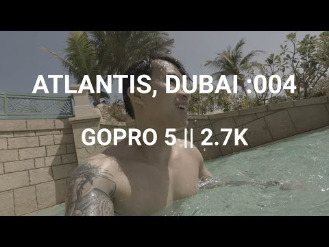 Entry 004: Atlantis, Dubai || PART 2 || GOPRO5 2.7K