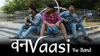 Tum Jo Aaye || Pee loon ||  Baatein Kuch Ankahee Si || Vanvaasi the Band||