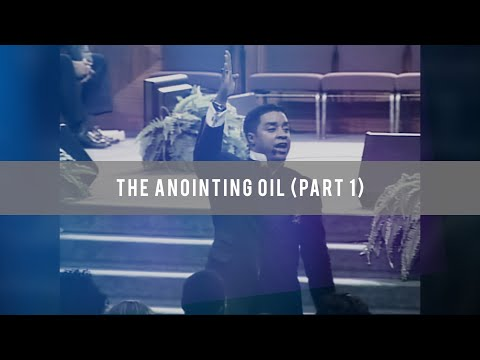 The Anointing Oil (Part 1)