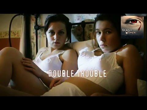 DEADLY WOMEN | Double Trouble | S7E15