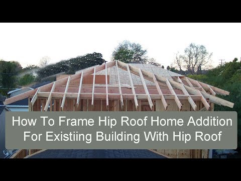 How to Frame Hip Roof Home Addition for Existing Building with Hip Roof