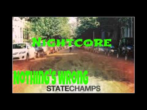 Nightcore- Nothing's Wrong