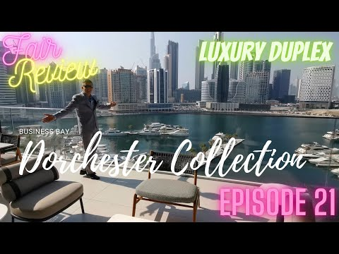 Fair review of Luxury Duplex in The Residences Dorchester Collection Dubai by Omniyat