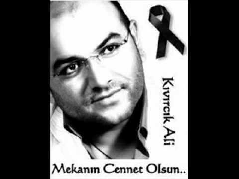 Kıvırcık Ali - Ölüm Seni Arar Oldum 2011 (Mekanin Cennet Olsun)