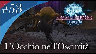 Final Fantasy XIV - Playthrough (ITA) #53 - L