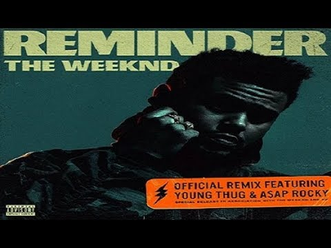 The Weeknd ft. Young Thug & ASAP Rocky - Reminder [Remix] [Radio Rip]