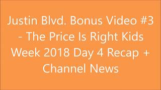 Justin Blvd  Bonus Video #2 - TPIR Kids Week 2018 Day 4 Recap + Channel News