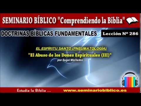 0286 – El Espíritu Santo / Abuso de los Dones Espirituales (III)