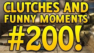 SPECIAL! CS GO Funny Moments And Clutches #200!