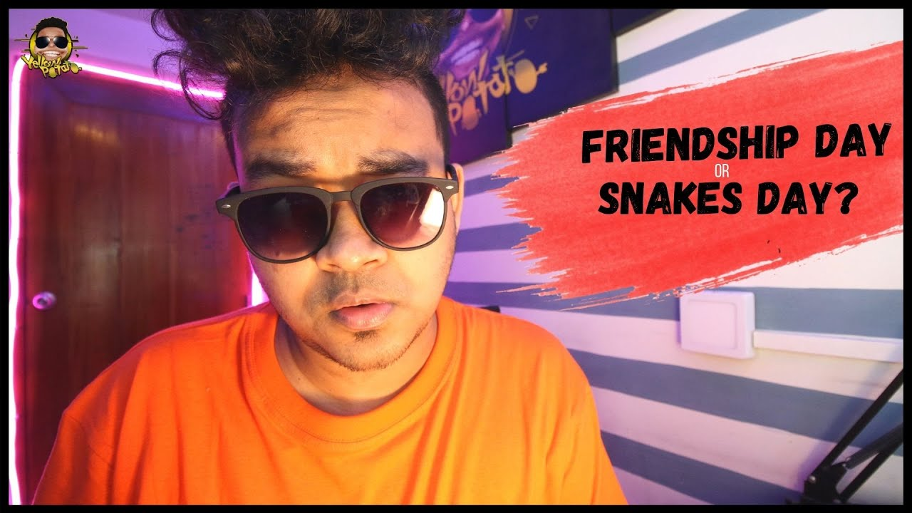Friendship Day or Snakes Day? | Yellow Potato