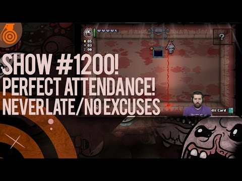 Show #1200!! - Perfect Attendance :) - Never late / No Excuses