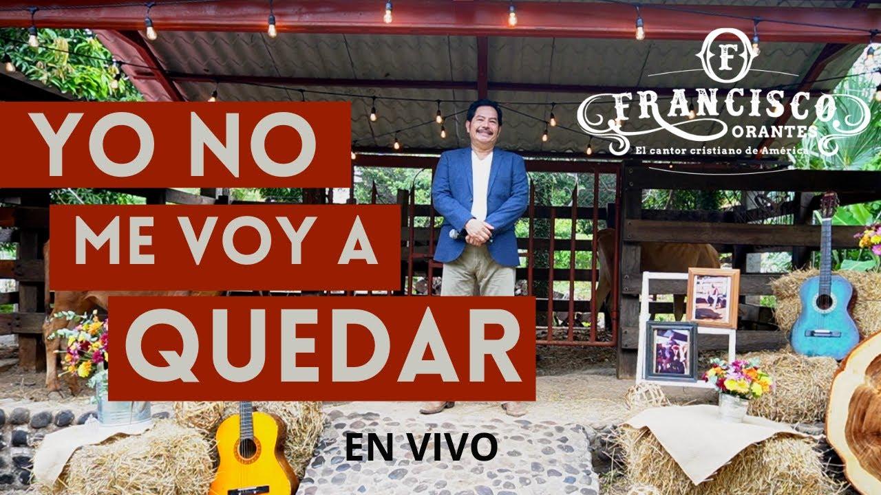 YO NO ME VOY A QUEDAR - Francisco Orantes en México