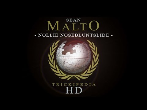 Sean Malto: Trickipedia  Nollie Noseblunt Slide