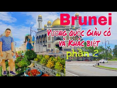 HCĐ#02#BRUNEI#PHẦN 2: VƯƠNG QUỐC HỒI GIÁO GIÀU CÓ VÀ KHÁC BIỆT