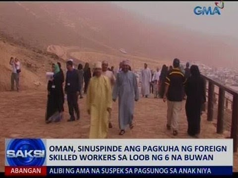 Saksi: Pinoy skilled workers, sapul sa bagong kautusan sa Oman