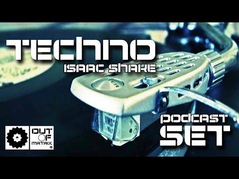 Techno Music Mixed by Isaac Shake // Out Of Matrix 6