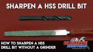 How to sharpen a HSS drill bit without a grinder