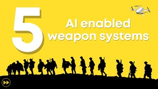 5 AI enabled weapon systems (AWS)