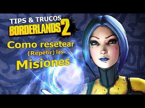 Borderlands 2 | Remastered | Tips & Trucos | Como resetear (Repetir) las misiones