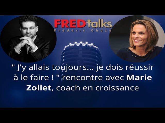 FRED talks : Comment accéder à une vie exceptionnelle, avec Marie Zollet