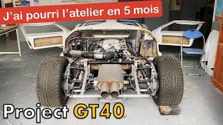 Construire une voiture - 5 mois de travail parti en poussière... [GT40 project #63]