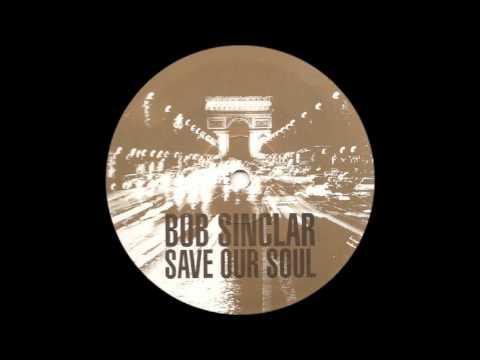 Bob Sinclar - Save our Soul (Original Mix)
