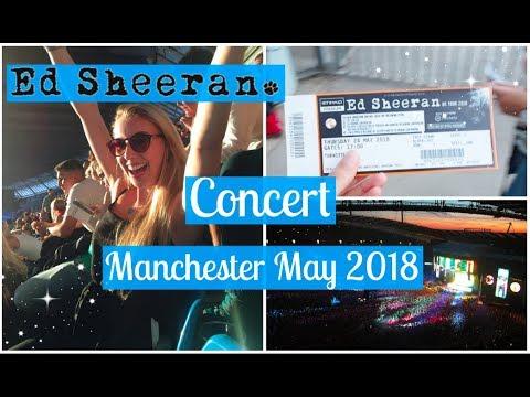 ED SHEERAN MANCHESTER CONCERT 24th MAY 2018 | Vlog