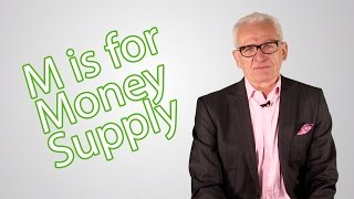 M is for Money Supply!