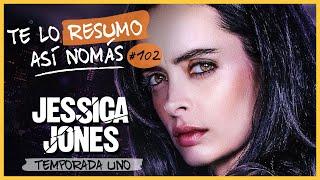 Jessica Jones  | Te Lo Resumo Así Nomás#102