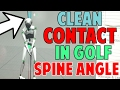 How to Make Clean Contact in Golf (3D Spine Angle)