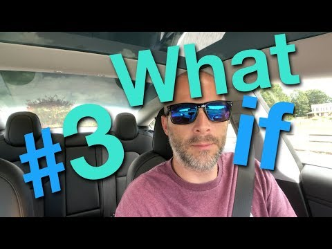 What If Part 3 - Tesla Model 3