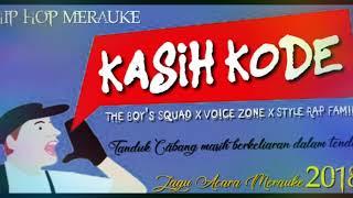KASIH KODE - The Boy's Squad - Voice Zone - Style Rap Family (Lagu Acara Merauke 2018)