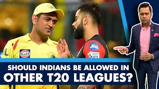 Should INDIANS be allowed in OTHER T20 LEAGUES?   #AakashVani   Cricket Debate