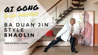 QI GONG à La Maison - BA DUAN JIN Style Shaolin. STAGES De Printemps 2021 - Santevouszen@gmail.com