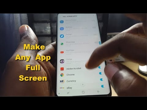 How to Make any app full screen on the Galaxy S8 or S8 Plus