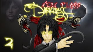 Nick Plays THE DARKNESS [EPISODE 2] - DARKNESS RISES