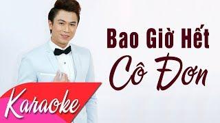 KARAOKE | Bao Giờ Hết Cô Đơn (Remix) - Hồ Việt Trung | Beat Chuẩn