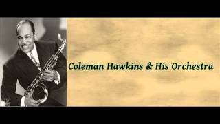Body and Soul - Coleman Hawkins & His Orchestra