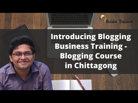Introducing Blogging Business Training - Blogging Course in Chittagong