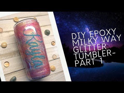 Tumbler Tutorial: DIY Epoxy Milky Way Tumbler Pt. 1