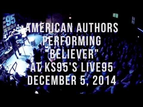 American Authors - Believer [KS95 Live95 Performance]