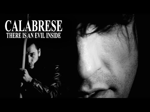 "CALABRESE - ""There Is an Evil Inside"" [OFFICIAL VIDEO]"