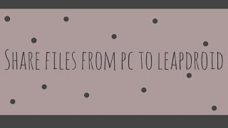 how to share files from pc to leapdroid 2016