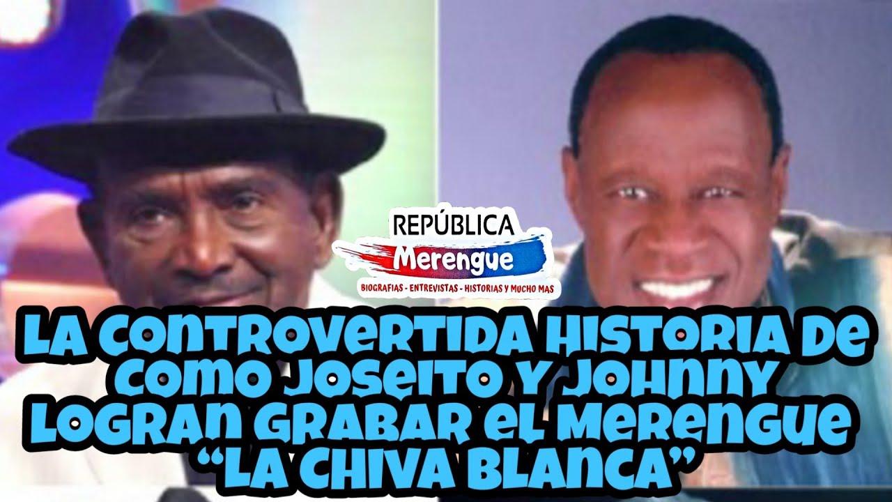 """La Historia De Como Joseíto Mateo Y Johnny Ventura Graban El Merengue """"La Chiva Blanca"""""""