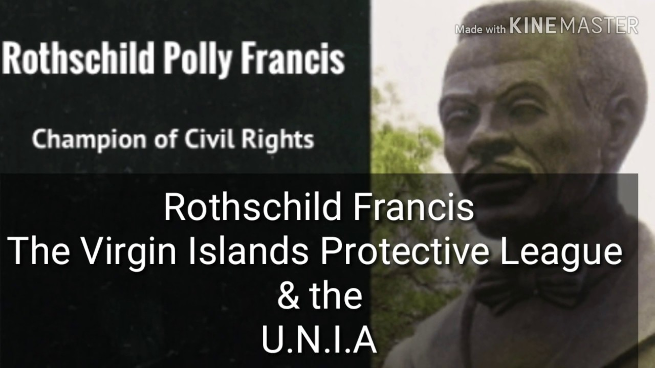 Rothschild Francis, The Virgin Islands Protective League , & the U.N.I.A
